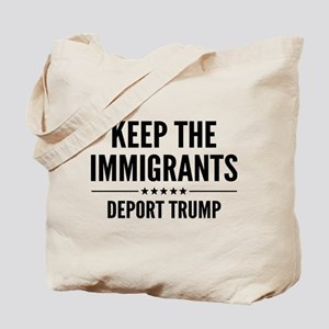 Keep The Immigrants Tote Bag