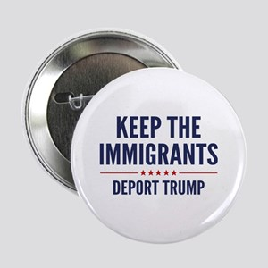 "Keep The Immigrants 2.25"" Button"
