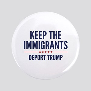 """Keep The Immigrants 3.5"""" Button"""