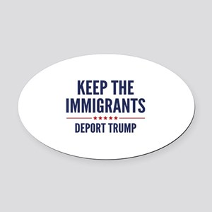 Keep The Immigrants Oval Car Magnet