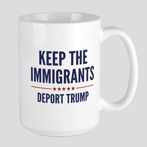 Keep The Immigrants Large Mug