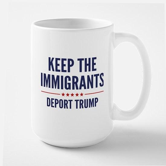 Keep The Immigrants Large Mug