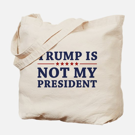 Trump Is Not My President Tote Bag
