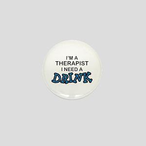 Therapist Need a Drink Mini Button