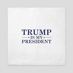 Trump Is My President Queen Duvet