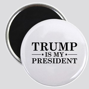 Trump Is My President Magnet