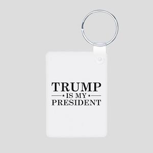 Trump Is My President Aluminum Photo Keychain