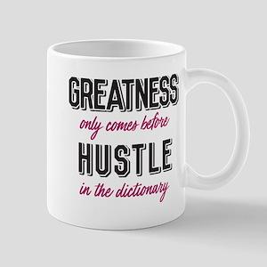 Greatness Comes Before Hustle Mug