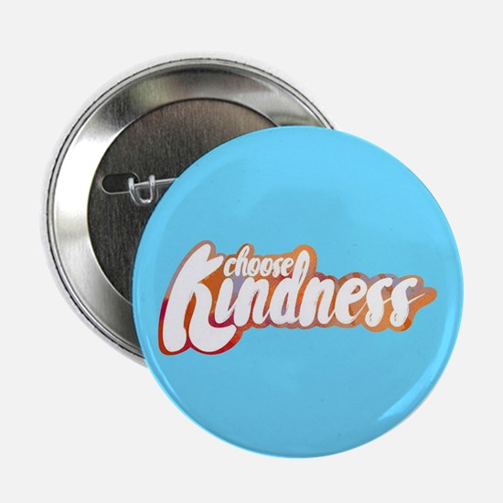 "Choose Kindness 2.25"" Button"