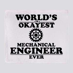 WORLD'S OKAYEST MECHANICAL ENGINEER EVER Throw Bla