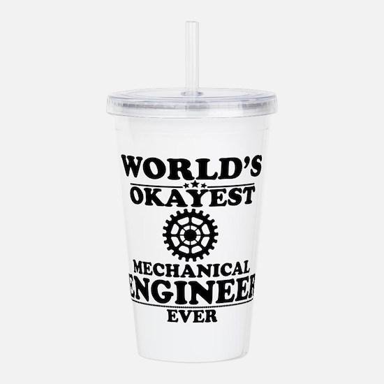 WORLD'S OKAYEST MECHANICAL ENGINEER EVER Acrylic D