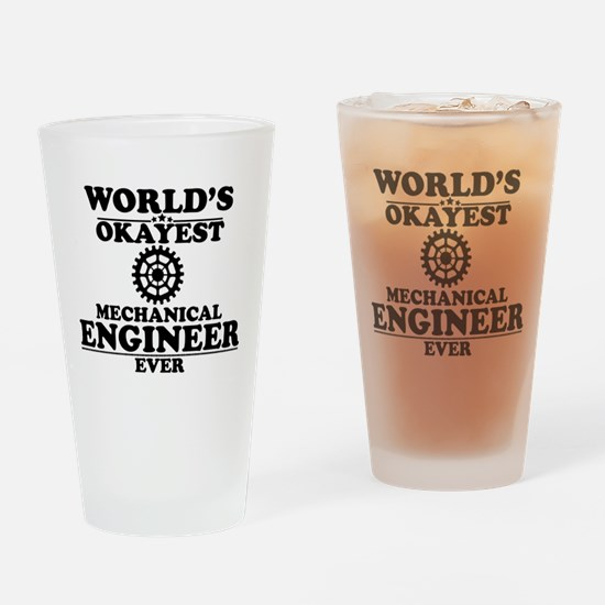 WORLD'S OKAYEST MECHANICAL ENGINEER EVER Drinking