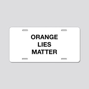 Orange Lies Matter Aluminum License Plate