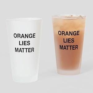 Orange Lies Matter Drinking Glass