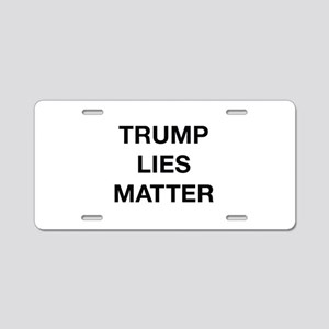 Trump Lies Matter Aluminum License Plate