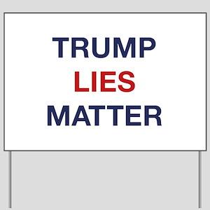 Trump Lies Matter Yard Sign
