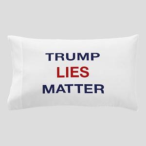 Trump Lies Matter Pillow Case