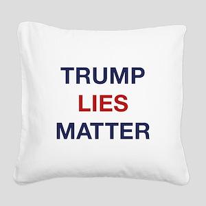 Trump Lies Matter Square Canvas Pillow