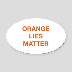 Orange Lies Matter Oval Car Magnet