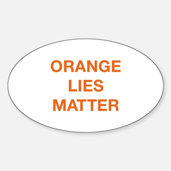 Orange Lies Matter Sticker (Oval)