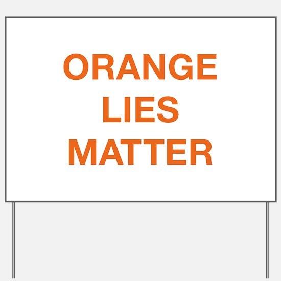 Orange Lies Matter Yard Sign