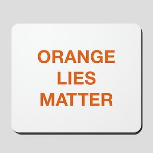 Orange Lies Matter Mousepad