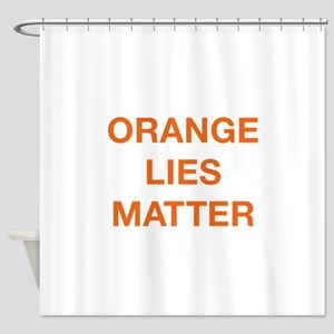 Orange Lies Matter Shower Curtain