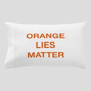 Orange Lies Matter Pillow Case