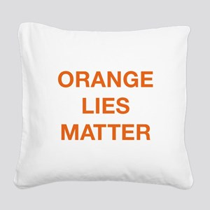 Orange Lies Matter Square Canvas Pillow
