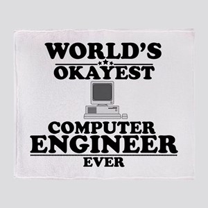 WORLD'S OKAYEST COMPUTER ENGINEER EVER Throw Blank