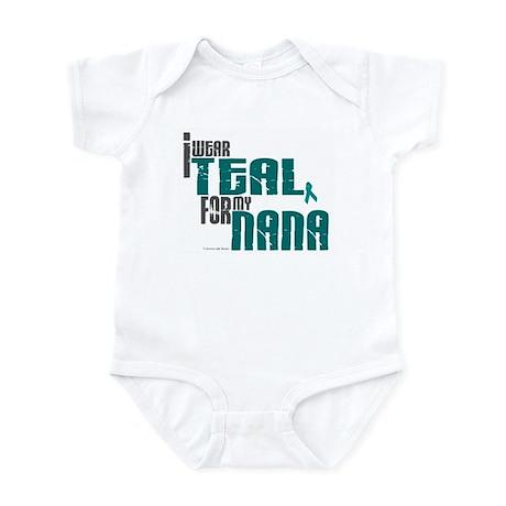 I Wear Teal For My Nana 6 Infant Bodysuit