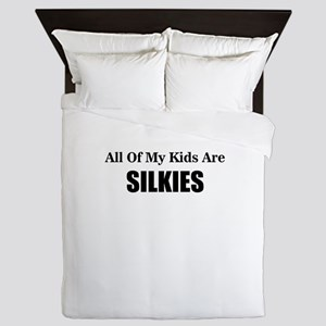 ALL OF MY KIDS ARE SILKIES Queen Duvet