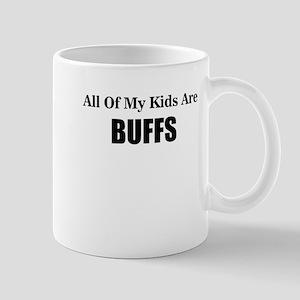 ALL OF MY KIDS ARE BUFS Mugs
