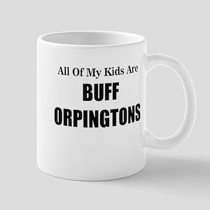ALL OF MY KIDS ARE BUFF ORPINGTONS Mugs
