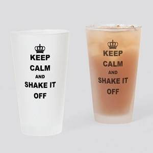 KEEP CALM AND SHAKE IT OFF Drinking Glass