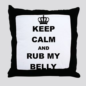 KEEP CALM AND RUB MY BELLY Throw Pillow