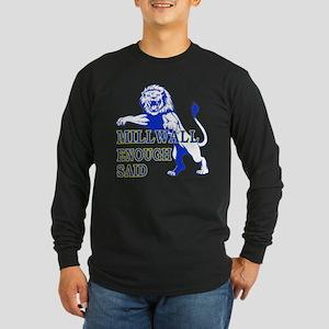 millwall_enough_said Long Sleeve T-Shirt