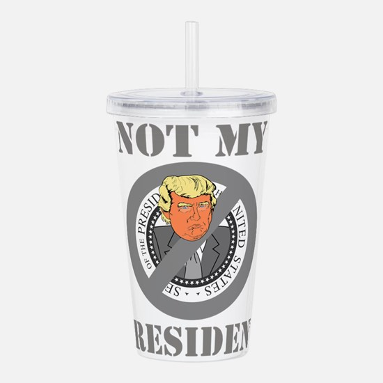 Not My President Seal Acrylic Double-wall Tumbler