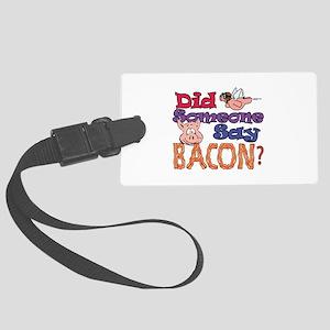 Did Someone say Bacon? Luggage Tag