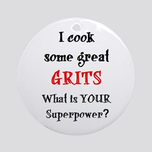 cook some great grits Round Ornament