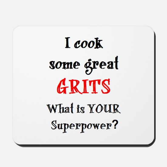 cook some great grits Mousepad