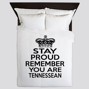 Stay Proud Remember You Are Tennessee Queen Duvet