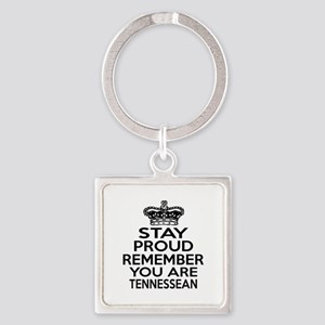 Stay Proud Remember You Are Tennes Square Keychain