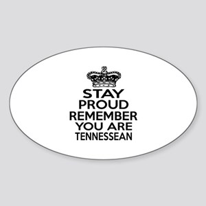 Stay Proud Remember You Are Tenness Sticker (Oval)