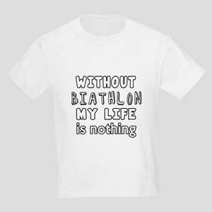 Without Biathlon My Life Is Not Kids Light T-Shirt