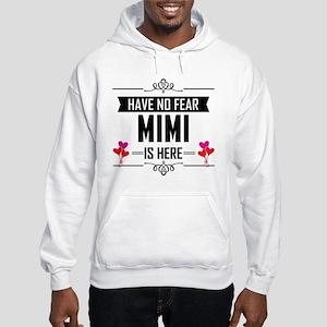 Have No Fear Mimi Is Here Sweatshirt