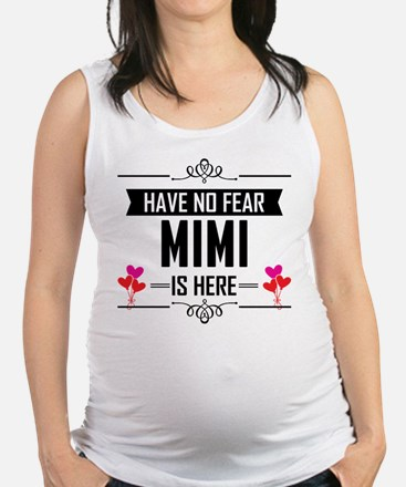 Have No Fear Mimi Is Here Tank Top