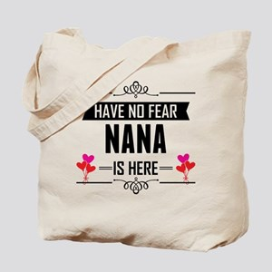 Have No Fear Nana Is Here Tote Bag