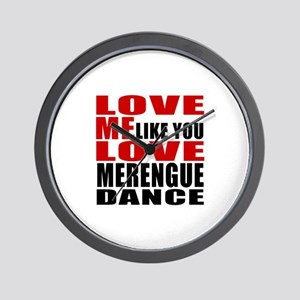 Love Me Like You Love Merengue Dance Wall Clock