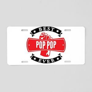 Best Pop Pop Ever Aluminum License Plate